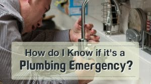 How do I Know if it's a Plumbing Emergency