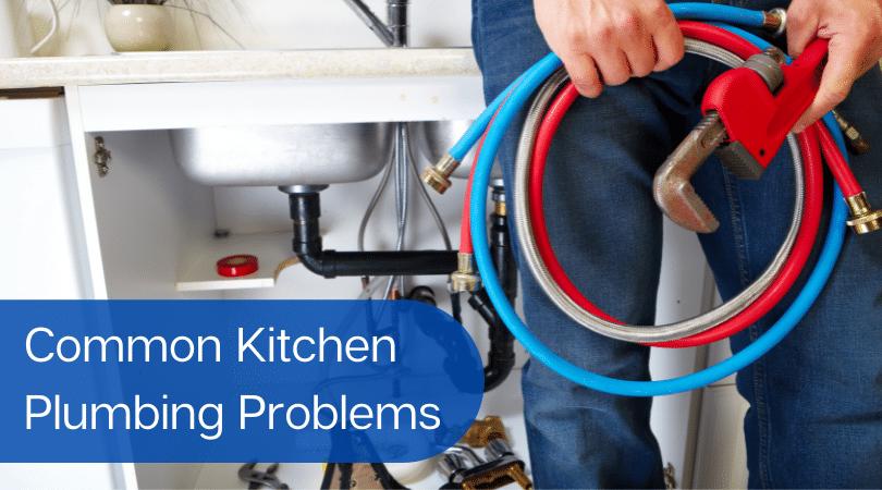 Common Kitchen Plumbing Problems